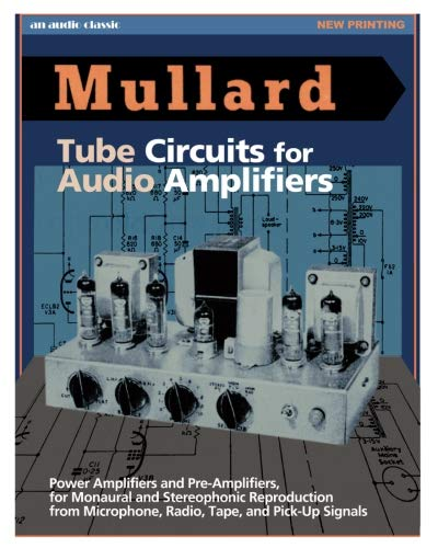 Amplifier Kit Building - Mullard Tube Circuits for Audio Amplifiers