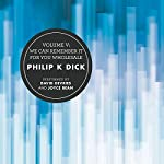 Volume V: We Can Remember It for You Wholesale | Philip K. Dick