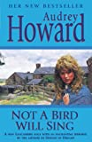 Front cover for the book Not a Bird Will Sing by Audrey Howard