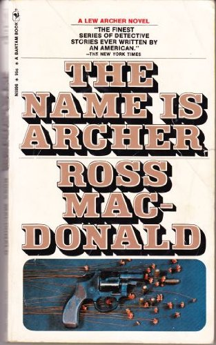 The Name is Archer (1991) (Book) written by Ross Macdonald