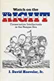 img - for Watch On The Right: Conservative Intellectuals In The Reagan Era (History of American Thought and Culture) book / textbook / text book