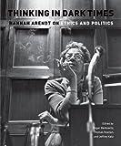 Thinking in Dark Times, Roger Berkowitz, Jeffrey Katz, Thomas Keenan, 0823230767