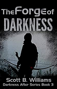 The Forge of Darkness (Darkness After Series Book 3) by [Williams, Scott B.]
