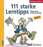 111 starke Lerntipps: Pfiffige Ideen für den Lernerfolg. Sek. I (Beltz Lern-Trainer)