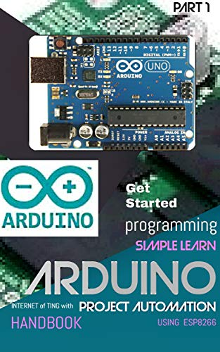 ARDUINO PROJECT AUTOMATION WITH SIMPLE LEARN PROGRAMMING (Part Book