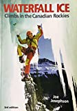 img - for Waterfall Ice in the Canadian Rockies (Falcon Guides Rock Climbing) book / textbook / text book