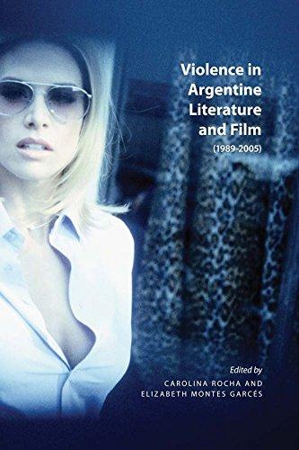 Violence in Argentine Literature and Film (1989-2005) (Latin American & Caribbean Studies) pdf epub