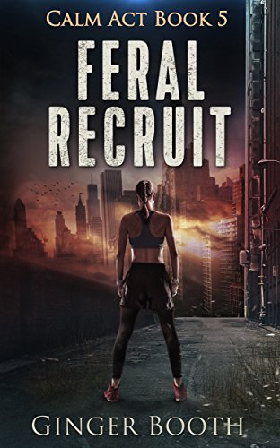 Feral Recruit (Calm Act Book 5) by [Booth, Ginger]