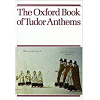 The Oxford Book of Tudor Anthems: Vocal score: 34 Anthems for Mixed Voices