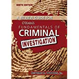 A Review Guide for Fundamentals of Criminal Investigation