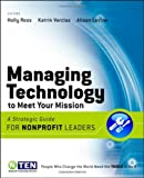 Managing Technology to Meet Your Mission A Strategic Guide for Nonprofit Leaders [Jossey-Bass,2009] [Paperback]