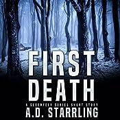First Death: A Seventeen Series Short Story #1 | AD Starrling