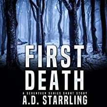 First Death: A Seventeen Series Short Story #1 Audiobook by AD Starrling Narrated by Michael Bower