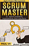 Scrum Master: 21 sprint problems, impediments and solutions (scrum master, scrum, agile development, agile software development)