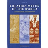 Creation Myths of the World: An Encyclopedia, Second Edition