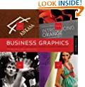 Business Graphics: 500 Designs That Link Graphic Aesthetic and Business Savvy
