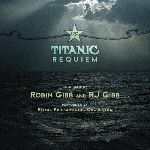 Robin Gibb And RJ Gibb-Titanic Requiem-(2564661065)-CD-FLAC-2012-CUSTODES Download