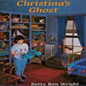 Christina's Ghost Audiobook by Betty Ren Wright Narrated by Carol Jordan Stewart