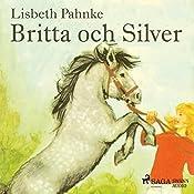 Britta och Silver (Britta och Silver 2)   Lisbeth Pahnke