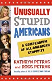 Unusually Stupid Americans, Kathryn Petras and Ross Petras, 0812970829