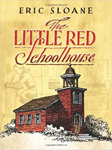 the little red schoolhouse dover books on americana eric sloane