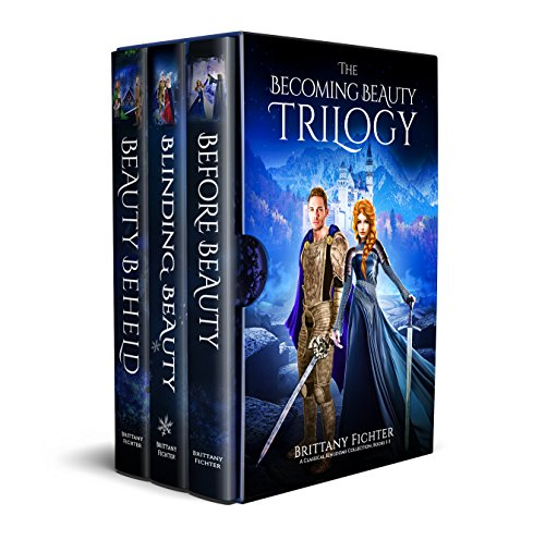 The Becoming Beauty Trilogy: Before Beauty, Blinding Beauty, Beauty Beheld (Classical Kingdoms Collection Boxset Series Book 1) cover