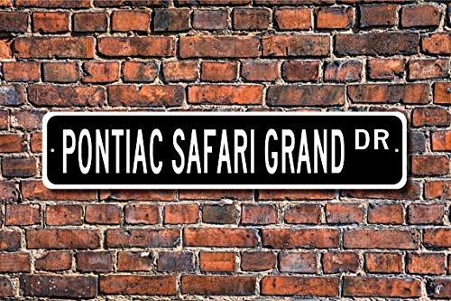 Fhdang Decor Safari Grand, Pontiac Safari Grand Sign, Pontiac Safari Grand Gift, Pontiac Owner, Station Wagon, Custom Street Sign,Metal Sign,4