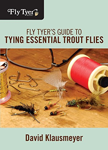 fly tyer s guide to tying essential trout flies david klausmeyer