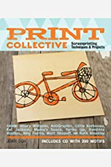 Print Collective: Screenprinting Techniques & Projects Paperback