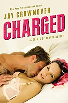 Charged: A Saints of Denver Novel by [Crownover, Jay]