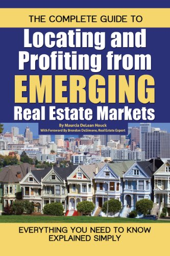 the-complete-guide-to-locating-and-profiting-from-emerging-real-estate-markets-everything-you-need-t