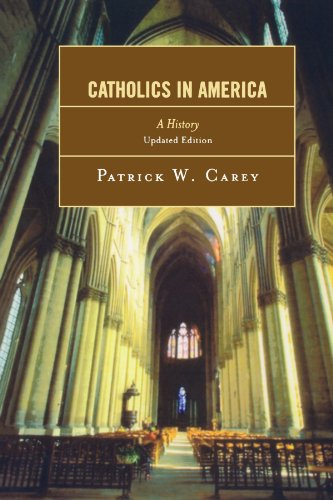 Catholics in America: A History (America Catholicism In)