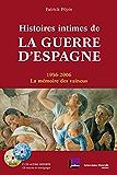 Histoires intimes de la guerre d'Espagne: 1936-2006, la mémoire des vaincus