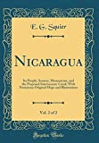 img - for Nicaragua, Vol. 2 of 2: Its People, Scenery, Monuments, and the Proposed Interoceanic Canal; With Numerous Original Maps and Illustrations (Classic Reprint) book / textbook / text book