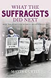 how did the british - What the Suffragists Did Next: How the fight for women's right went on