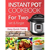 Instant Pot Cookbook For Two: 300 Verified, Effortless and tasty IP Recipes For Beginners