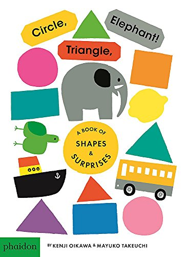 Circle, Triangle, Elephant: A Book of Shapes and Surprises