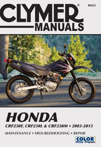 Honda CRF230F, CRF230L & CRF230M 2003-2013: Maintenance, Troubleshooting, Repair (Clymer Repair Manuals)
