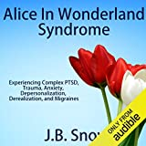 Alice in Wonderland Syndrome: Experiencing