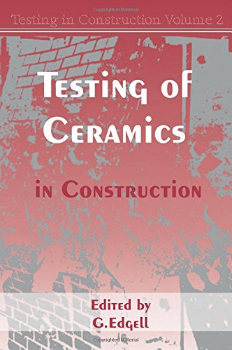 Testing of Ceramics in Construction: Vol 2 Testing in Construction Series