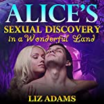 Alice's Sexual Discovery in a Wonderful Land | Liz Adams