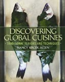 Discovering Global Cuisines: Traditional Flavors and Techniques