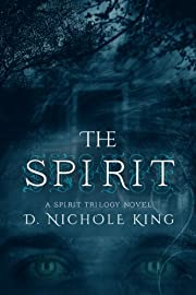 The Spirit (The Spirit Trilogy Book 1)