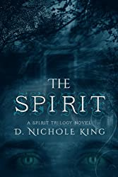 The Spirit (The Spirit Trilogy Book 1)