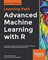 Advanced Machine Learning with R Front Cover