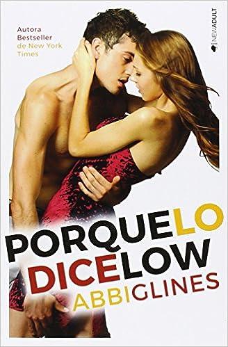 Porque lo dice law (Romantica): Amazon.es: Abbi Glines, Juan García López: Libros