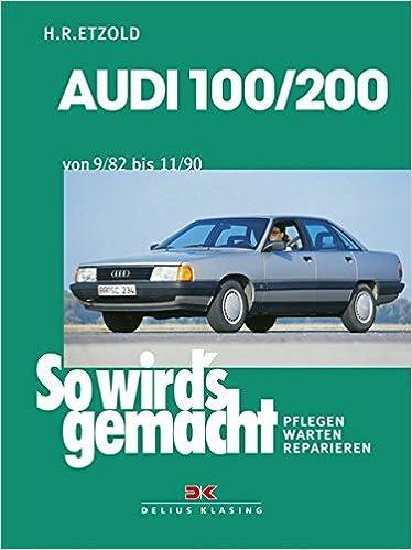 AUDI 100 / 200 von 9/82 bis 11/90: So wirds gemacht - Band 41 Print on Demand: Amazon.es: Rüdiger Etzold: Libros en idiomas extranjeros