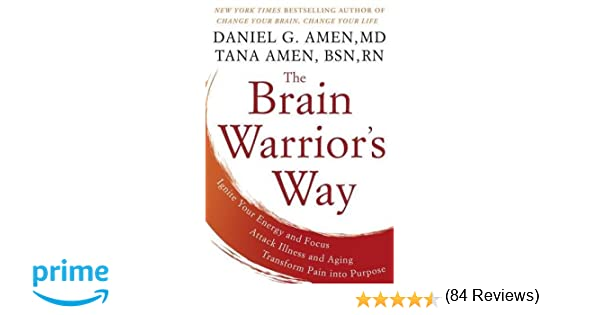 The Brain Warrior's Way: Ignite Your Energy and Focus, Attack ...