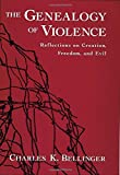 img - for The Genealogy of Violence: Reflections on Creation, Freedom, and Evil book / textbook / text book