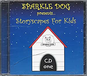Sparkle Dog Presents... Storyscapes for Kids